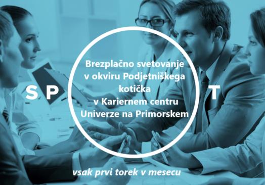 Brezplačno podjetniško svetovanje Slovenske poslovne točke – SPOT svetovanje Obalno – kraške regije v Kariernem centru UP!